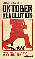 Oktoberrevolution. Aufstand gegen den Krieg 1 ...