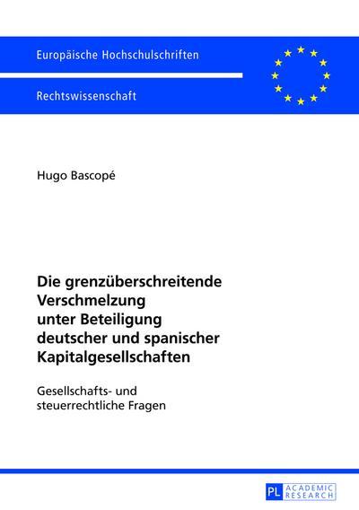 Die grenzueberschreitende Verschmelzung unter Beteiligung deutscher und spanischer Kapitalgesellschaften