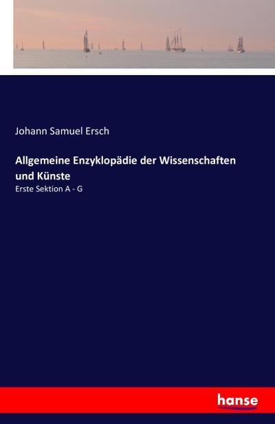 Allgemeine Enzyklopädie der Wissenschaften und Künste