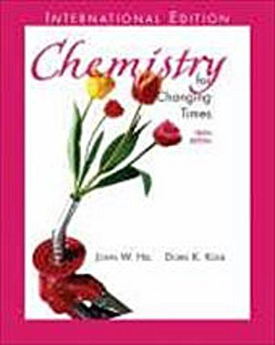 Chemistry for Changing Times [Taschenbuch] by Hill, John W.; Kolb, Doris K.