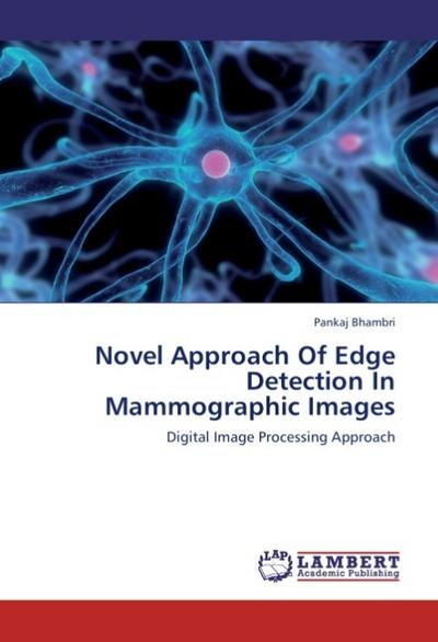 Novel Approach Of Edge Detection In Mammographic Images