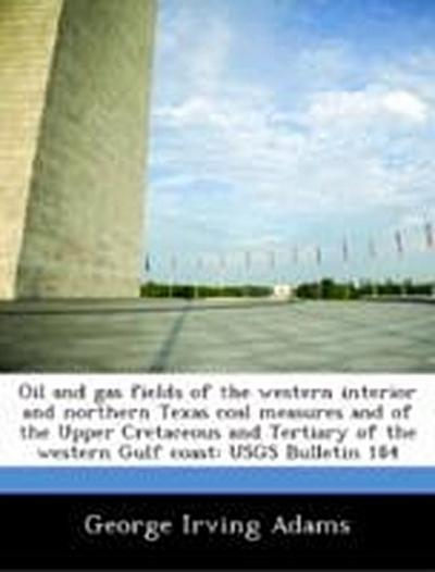 Adams, G: Oil and gas fields of the western interior and nor