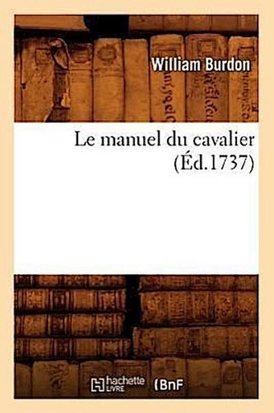 Le Manuel Du Cavalier (Éd.1737)