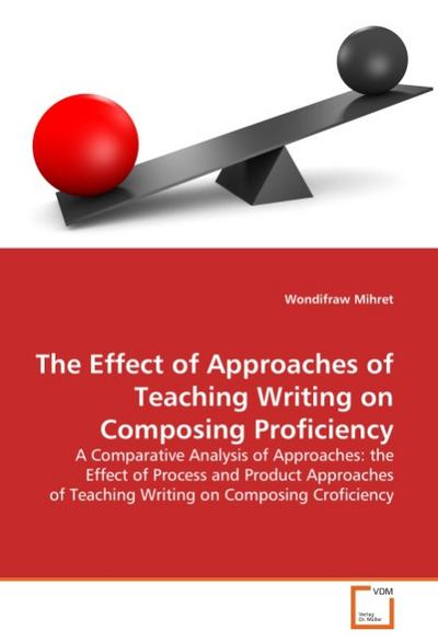 The Effect of Approaches of Teaching Writing on Composing Proficiency