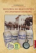 Historische Braustätten im Landkreis Bamberg