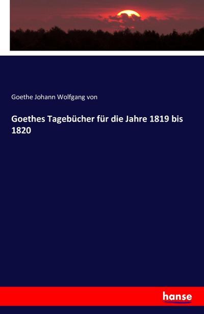Goethes Tagebücher für die Jahre 1819 bis 1820