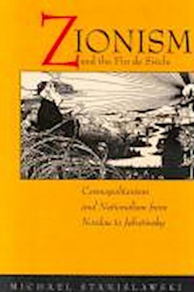 Zionism and the Fin de Siecle: Cosmopolitanism and Nationalism from Nordau to Jabotinsky