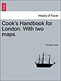 Cook`s Handbook for London. With two maps. - Thomas Cook
