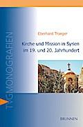 Kirche und Mission in Syrien im 19. und 20. Jahrhundert