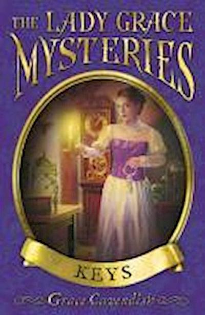 The Lady Grace Mysteries: Keys