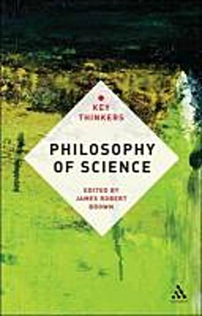 Philosophy of Science: The Key Thinkers