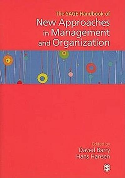 The Sage Handbook of New Approaches in Management and Organization
