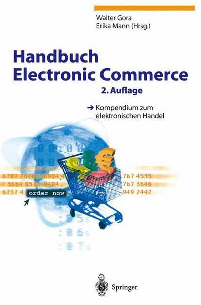 Handbuch Electronic Commerce : Kompendium zum elektronischen Handel ; mit 19 Tabellen