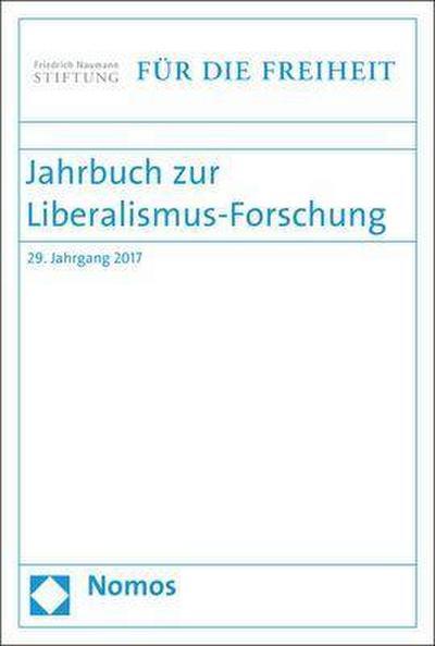 Jahrbuch zur Liberalismus-Forschung 2017