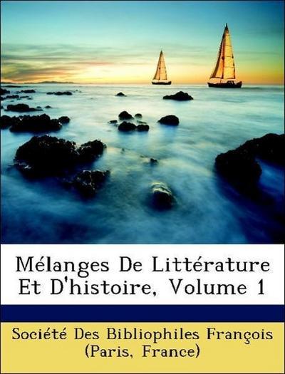 Mélanges De Littérature Et D'histoire, Volume 1