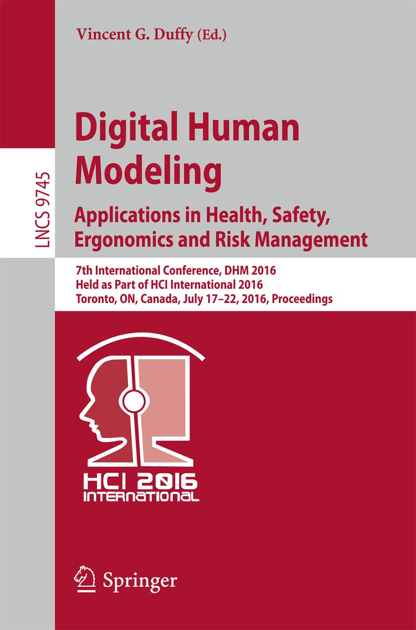 Digital Human Modeling: Applications in Health, Safety, Ergonomics and Risk ...