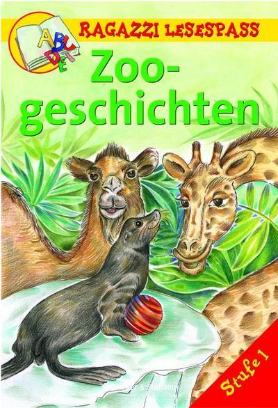 Zoogeschichten: Kurze Bildergeschichten für Leseanfänger. Stufe 1 (Ragazzi Lesespass)