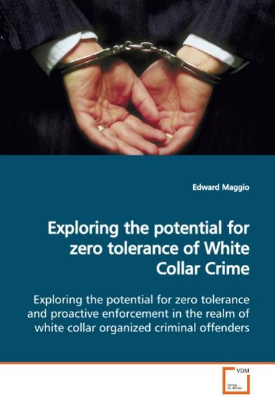 Exploring the potential for zero tolerance of WhiteCollar Crime