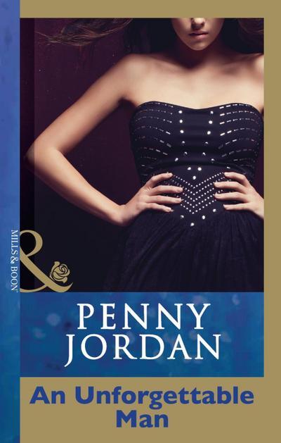 An Unforgettable Man (Mills & Boon Modern) (Penny Jordan Collection)