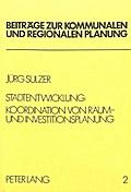 Stadtentwicklung: Koordination von Raum- und Investitionsplanung
