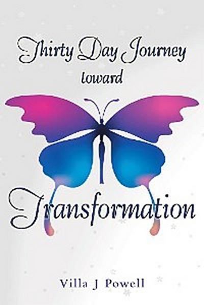 Thirty Day Journey Toward Transformation