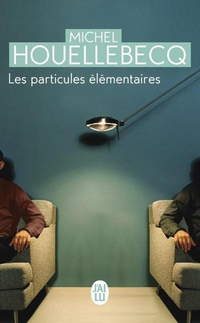 Les Particules elementaires - Michel Houellebecq