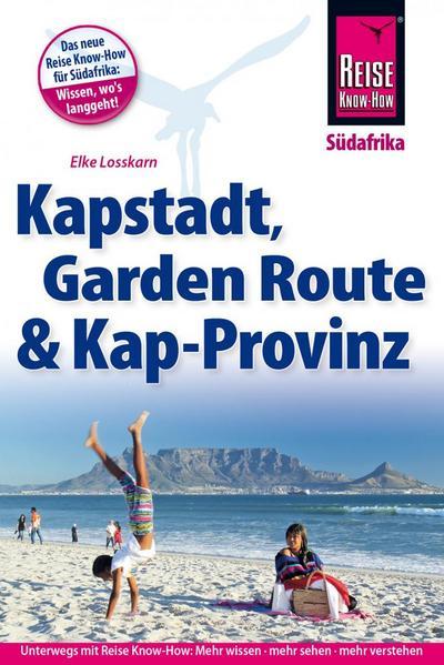 Reise Know-How Reiseführer Kapstadt, Garden Route und Kap-Provinz; Reiseführer; Deutsch