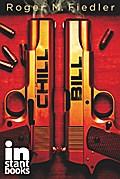 Chill Bill - Roger M. Fiedler
