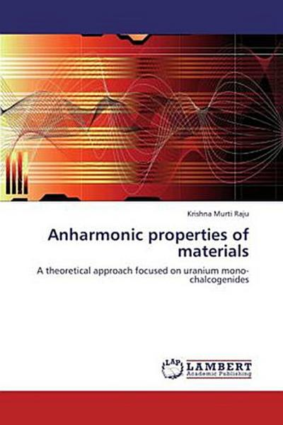 Anharmonic properties of materials: A theoretical approach focused on uranium mono-chalcogenides