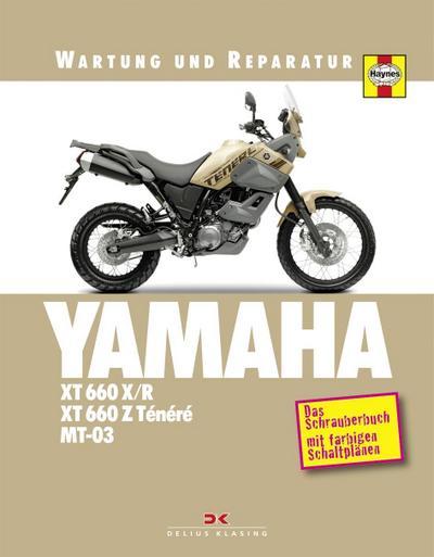 Yamaha XT 660 X/R, XT 660 Z Ténéré & MT-03: Wartung und Reparatur