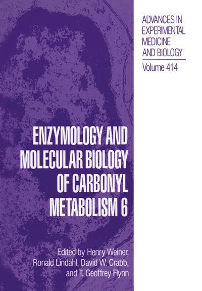 Enzymology and Molecular Biology of Carbonyl Metabolism 6