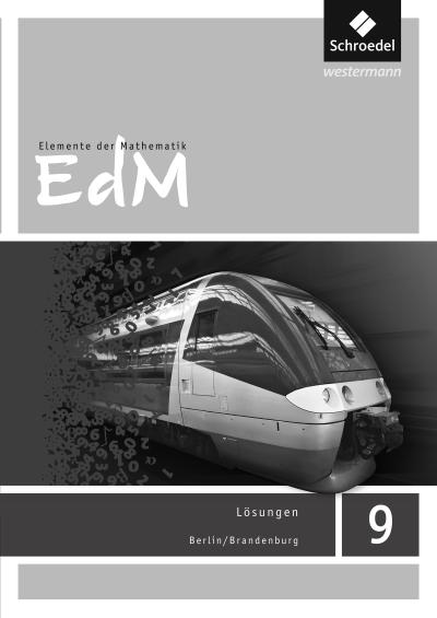 Elemente der Mathematik 9. Lösungen. Berlin / Brandenburg