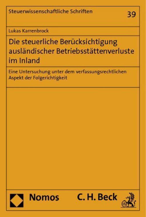 Die steuerliche Berücksichtigung ausländischer Betriebsstättenverluste im I ...