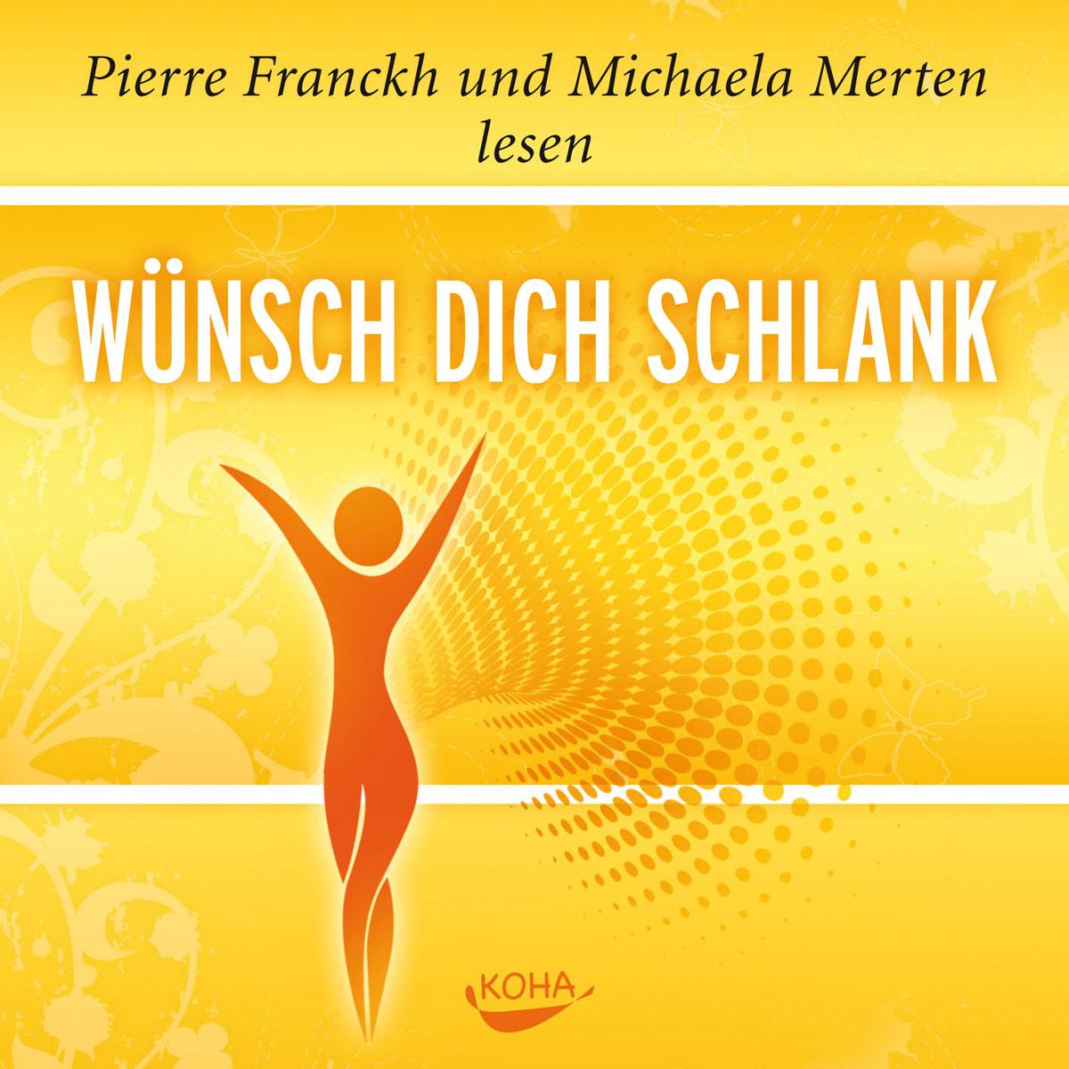 Wünsch dich schlank - Hörbuch Pierre Franckh