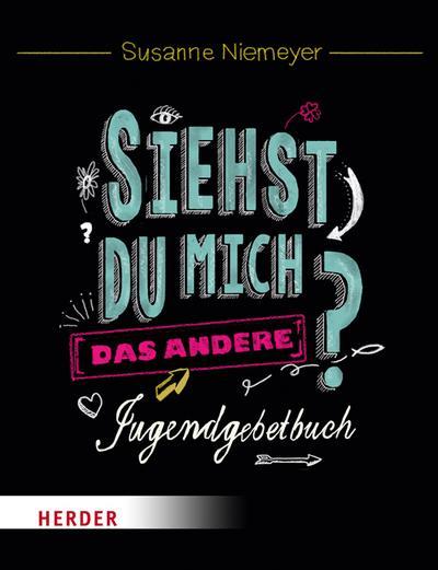 Siehst du mich?; Das andere Jugendgebetbuch; Ill. v. Niemeyer, Friederike; Deutsch; Durchgehend vierfarbig