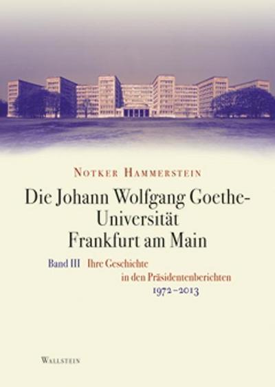 Die Johann Wolfgang Goethe-Universität Frankfurt am Main Bd. III