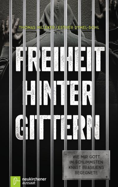 Freiheit hinter Gittern