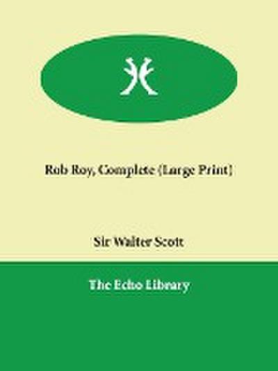 Rob Roy, Complete