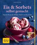 Eis & Sorbets selbst gemacht: Einfache Rezept ...