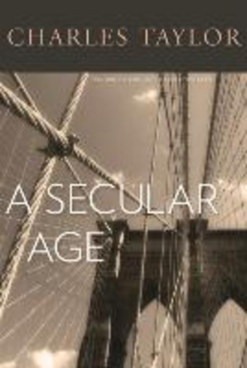 A Secular Age Charles Taylor