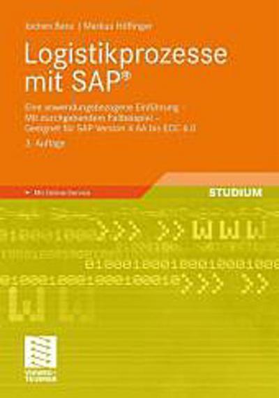 Logistikprozesse mit SAP®: Eine anwendungsbezogene Einführung - Mit durchgehendem Fallbeispiel - Geeignet für SAP Version 4.6A bis ERP 2005<br>