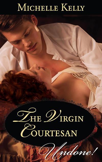 The Virgin Courtesan (Mills & Boon Historical Undone)