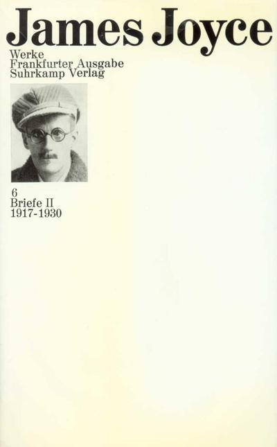 Werke. Frankfurter Ausgabe in sieben Bänden: 6: Briefe II