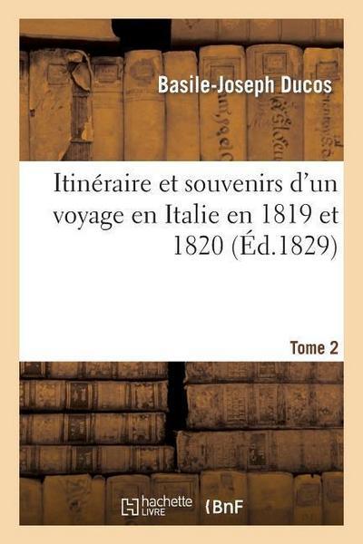 Itinéraire Et Souvenirs Voyage En Italie 1819-20 Tome 2