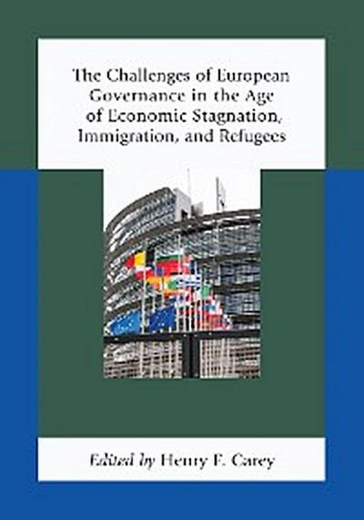 The Challenges of European Governance in the Age of Economic Stagnation, Immigration, and Refugees