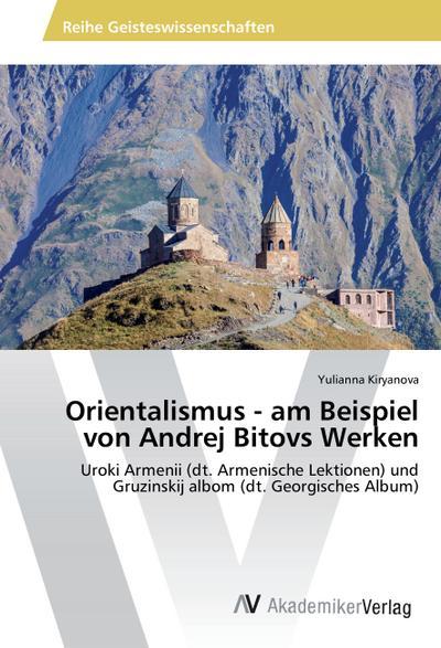 Orientalismus - am Beispiel von Andrej Bitovs Werken