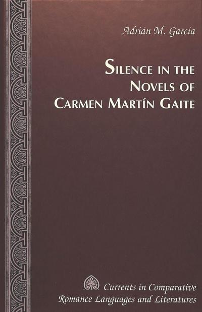 Silence in the Novels of Carmen Martín Gaite