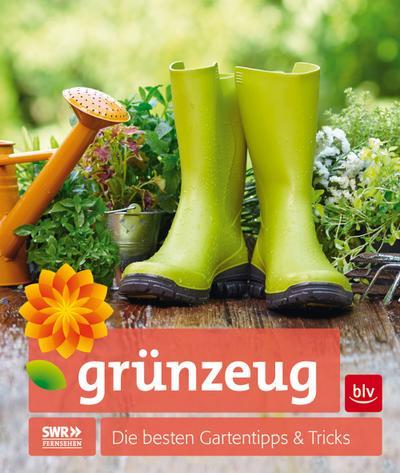 grünzeug; Die besten Gartentipps & Tricks; Hrsg. v. Landwehr, Inge/Mager, Horst; Deutsch; 151 farb. Abb.