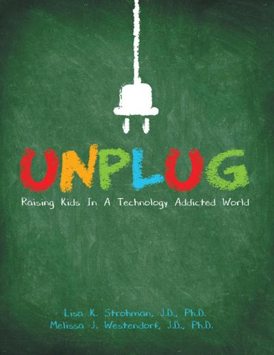 Unplug: Raising Kids In a Technology Addicted World