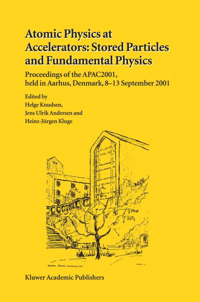 Atomic Physics at Accelerators: Stored Particles and Fundamental Physics